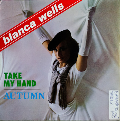 "Blanca Wells - Take My Hand (12"") Label: Blanco Y NegroCat#: MX  113Italo-Disco, Spain, 1984RYM / Discogs"