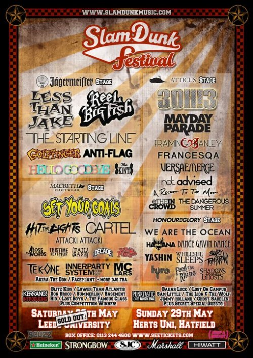 Slam Dunk Festival 2011 Stage Times Announced The full set of stage times for both Slam Dunk Festivals in Leeds and Hatfield can be viewed here.