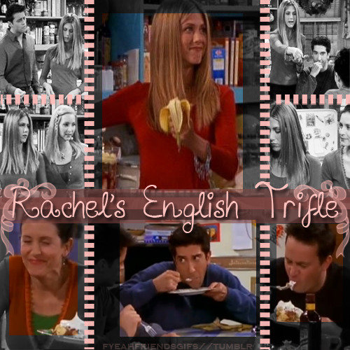 FRIENDS 30 DAY CHALLENGE | Day Six | Favorite Rachel Moment: The English Trifle  This is easily my favorite Thanksgiving episode, so I chose Rachel's horrible cooking skills as my favorite moment for her.  Because you know, it tastes like feet!  Most of Rachel's other popular moments either make me sad or embarassed, and this one is just funny ^.^  Classic FRIENDS stuff right here!
