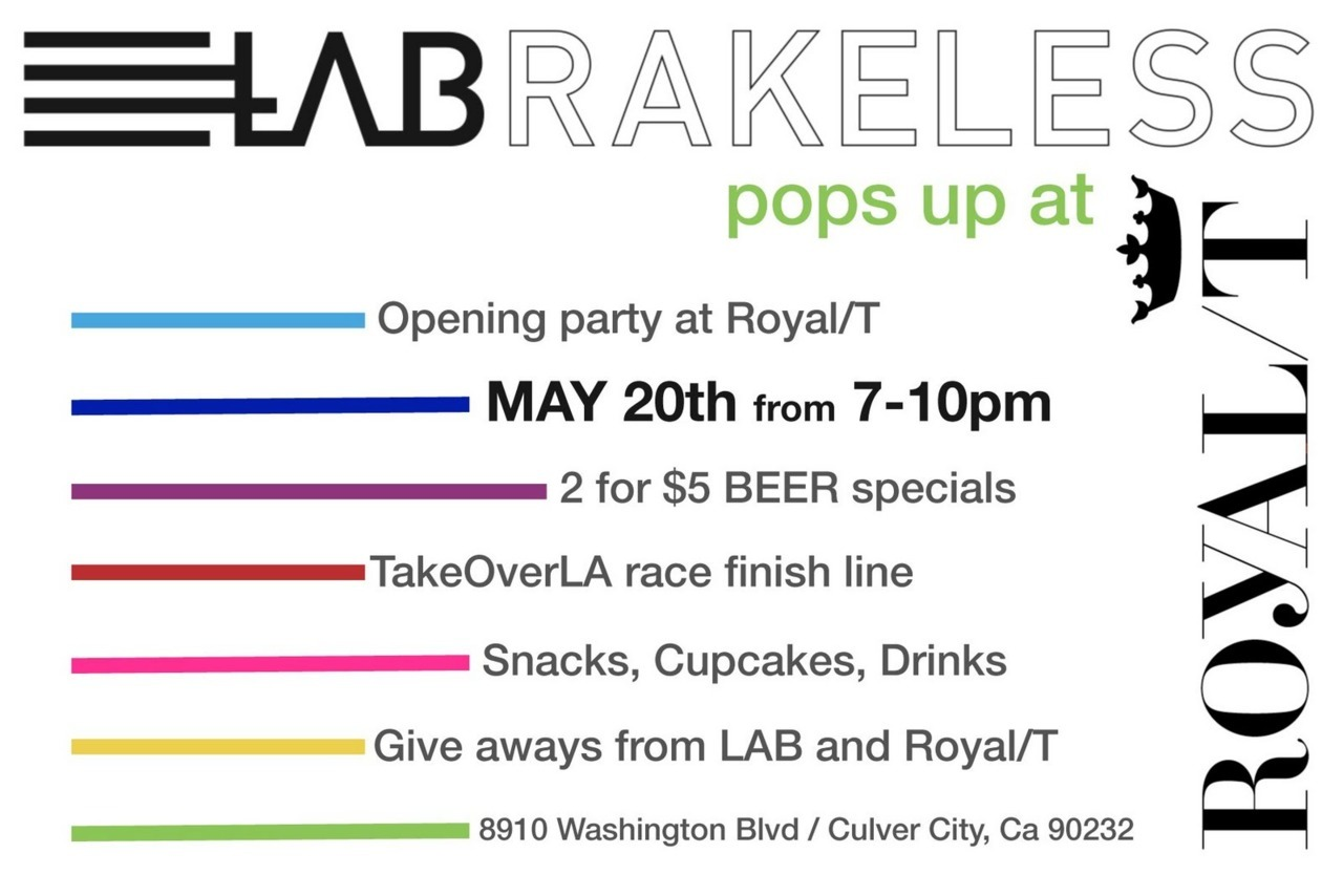 TOMORROW NIGHT IN LOS ANGELES   LA Brakeless is opening up a pop-up shop at Royal/T in Culver City.  Be sure to join us for the opening reception party and a short little alleycat race on Friday night.  Check the event details on koobecaF.