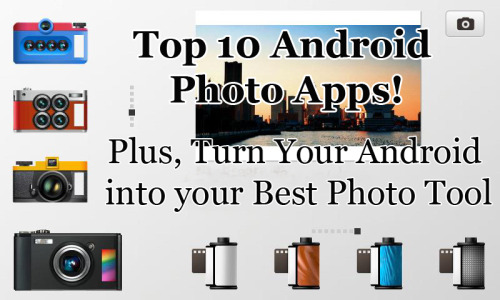 photojojo:  See the top 10 Android photo apps! Turn your Android into your best photo tool + Top 10 Apps These apps that'll make your shooting life easier. Remote Your Cam – Lets you take photos with your DSLR from your phone. Adjust settings + instantly view photos on your phone. Location Scout – Find filming locations from movies. Makes for cool backdrops. Golden Hour – Tells you exactly when the golden hour of sunlight will be wherever you may be. Color Flashlight – Turns your phone into a color flashlight – fun for light painting! Wuala – Super secure way to access and edit your backed-up photo files from anywhere. Made by LaCie. Bubble Level – Keeps your camera shooting straight. PixelPipe – Lets you share your photos on multiple social networks at once. Photometric – Pick an ISO and an F-stop and get the calculated exposure. Light Meter – Uses your camera's light sensor to calculate what your exposure should be for your (D)SLR. Photography Assistant – Designed to calculate exposures + depth of field distances for SLRs. Also light meters.