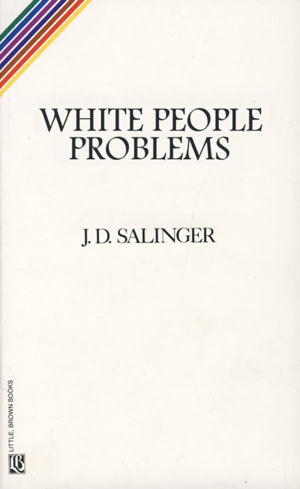 White People Problems - J.D. Salinger
