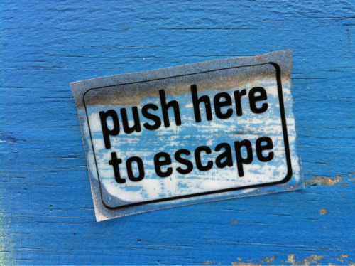 Push here to escape