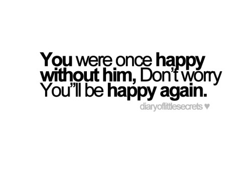 diaryoflittlesecrets:  You will be happy.