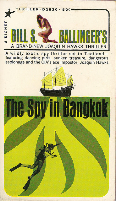Bill S Ballinger - The Spy In Bangkok (Signet D2820) on Flickr. Via Flickr: Ballinger, Bill S The Spy In Bangkok 1965