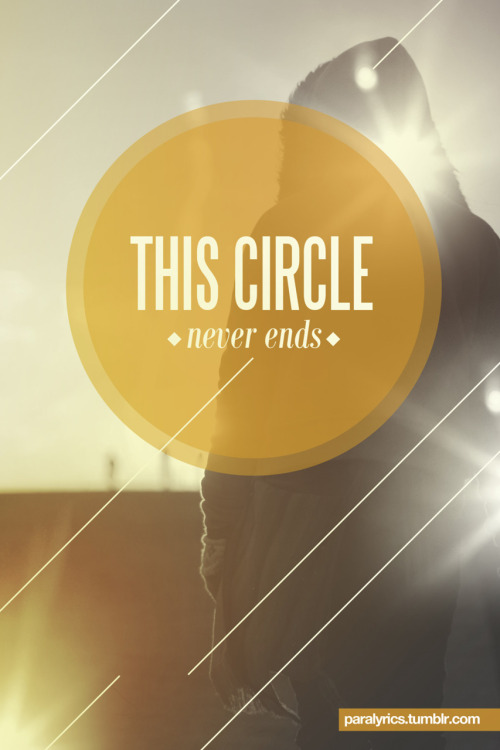 """This Circle"" - Paramore This is a photograph of my friend who is an amazing photographer. Follow her Tumblr! http://rena-esther-chheang.tumblr.com/ http://rena-esther-chheang.tumblr.com/ http://rena-esther-chheang.tumblr.com/"