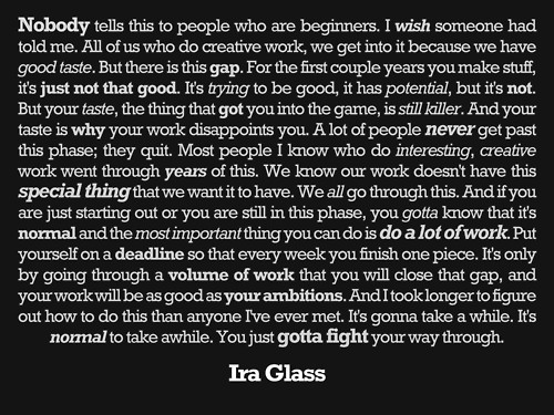 Notes for creative people by Ira Glass. A reassuring read, to say the least, for those starting out.  via johngushue