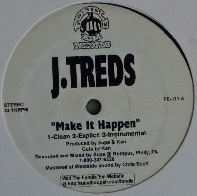 "J.Treds - Make It Happen/Praise Due (12"") Label: Fondle 'Em Cat#: FE-JT1 HipHop, USA, 1998 RYM / Discogs Note: Produced by Kon (of Kon & Amir)."