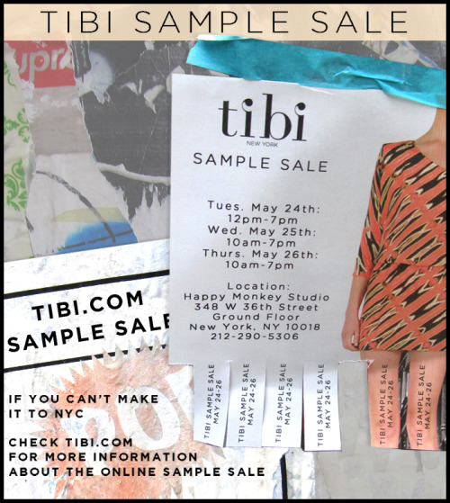 tibipr:  Locals:  NYC Sample Sale starts tomorrow Out-of-towners:  Online Sale starts at midnight   Time to shop!