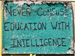 naivethinker:  lahzy:  never.  On the other hand, don't put education down. You read enough, you start to have lots of ideas and thoughts you might not have had before.