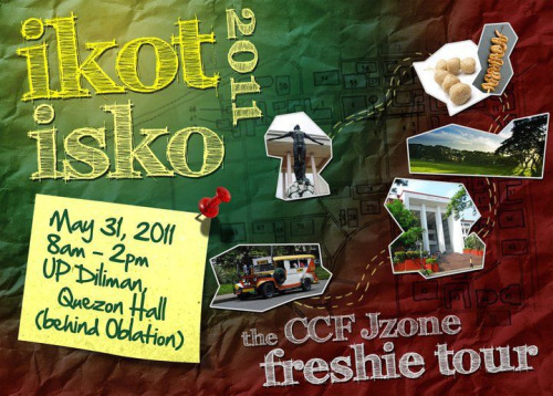 Ikot Isko 2011 Know and experience UP the Jzone way! May 31, 2011 8am-2pm UP Diliman, Quezon Hall (behind Oblation) Come in your comfortable sports attire. Bring water and an umbrella! Please confirm your attendance to this event. Text your FULL NAME and COURSE to SARAH LIM at 0906-737-77-34. *Kindly reblog and spread the word! \:D/  Check out and follow http://upjzone.tumblr.com for more upcoming events this school year!