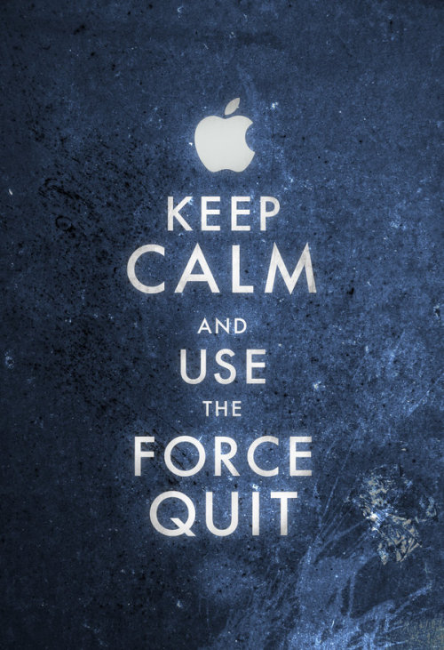 laughingsquid:  Keep Calm and Use the Force Quit