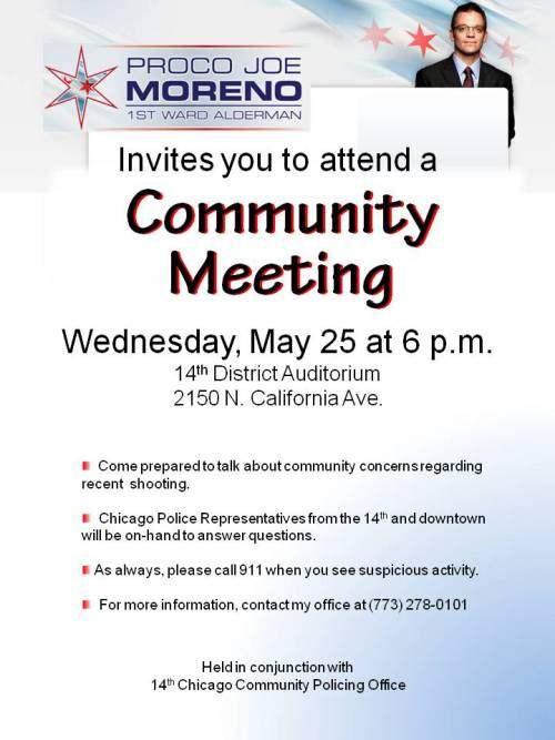 TONIGHT, I'll be holding a community meeting to discuss two recent gang-related homicides in Beat 1411 (around the intersection of California and Wellington).  Join CPD Deputy Chief Escalante, 14th District Commander Flores and me to discuss the specific incidents and what's being done to combat this unacceptable violence. The meeting starts at 6 p.m. at the 14th District Station, at 2150 N. California Avenue.