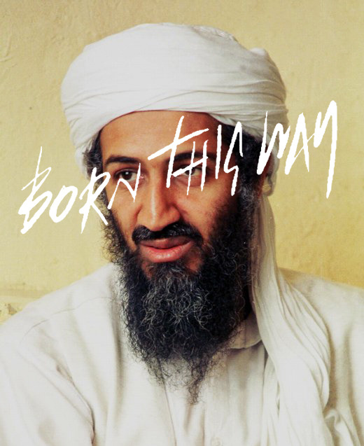 Born This Way (Osama bin Laden), 2011
