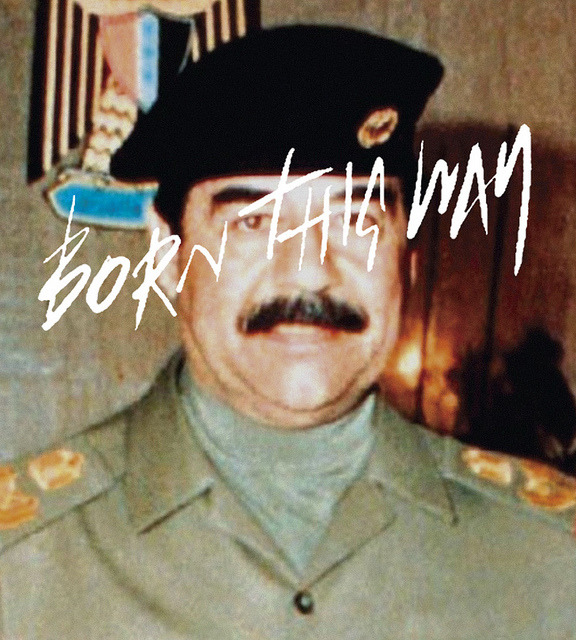 Born This Way (Saddam Hussein), 2011