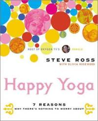 "yogachick:  Check it out. Do yoga. Be happy. ""If you can accept anything and everything, you'll be blissfully happy all the time."" -Steve Ross, Happy Yoga"