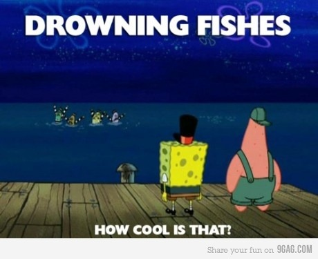 Oh No! Drowning Fishes! Lol :D How Cool is that? :)