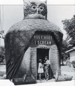 mothgirlwings:  Children enjoying ice cream at the Hoot Hoot I Scream hut in Los Angeles, CA - c. 1930s The head rotated; the eyes, made from Buick headlamps, blinked; the sign: Hoot Hoot, I Scream, used elements of a theater marquee. For over 50 years, Tillie Hattrup ran this L.A.-area refreshment spot designed and built by her husband, Roy in 1926-27. It was demolished in 1979.