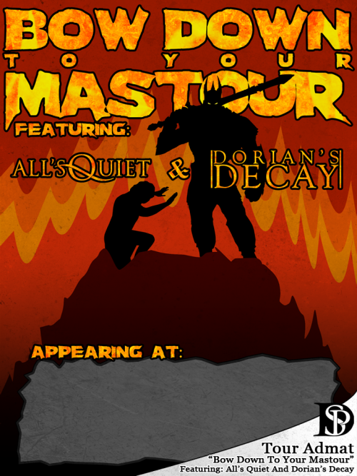 "spdesigns:  ""Bow Down To Your Mastour"" Admat If you're interested in working with me please contact me at: spdesign@live.com  Soooo stoked I got to do an admat for one of my favorite bands. <3 All's Quiet"
