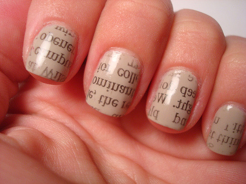 truebluemeandyou:  truebluemeandyou: DIY Newspaper Nails. Original Source. Posted May 27th. Just saying.  DIY Newspaper Nails. Tutorial in French at La Passion du Nail Art here. But basically you'll need scissors, a pale nail polish color with a base coat, a newspaper, alcohol (such as vodka) and a top coat. Apply base coat and 2 coats of varnish and dry.  Cut small pieces of newspaper big enough to cover your nails.  Soak your nails in alcohol.  Cover your nails with small pieces of newspaper, then remove the newsprint slowly.  Let dry and apply top coat.