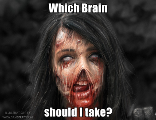 """Which Brain Should I Take?"" - Updated Zombie Rebecca Black by Sam Spratt It's Friday! Sometimes I create weird things for no other reason than to make sure I have contributed to making the Internet the fucked up place that it is. (Image reference) If you like this painting, do follow me on tumblr (I follow back almost every person that follows me for the sake of not missing out on potential inspiration), or for the latest, I run a mean facebook artist's page and a musing-filled twitter."