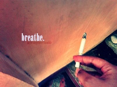 inhale. exhale.