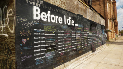 Before I Die, street art by Candy Chang Looking for walls / buildings / fences in London to do something similar - ideas on a postcard to socialmedia@vivobarefoot.com
