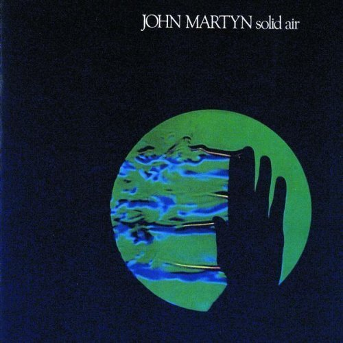 "John Martyn - ""Solid Air"" 1973"