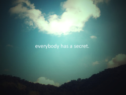 everybody has a secret.