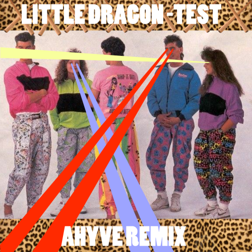 Little Dragon-Test (AHYVE REMIX) by Ontask Family Volume 5 coming soon! make sure you downloaded VOLUME 4
