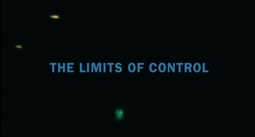 titlecard:  The Limits of Control by Jim Jarmusch - 2009
