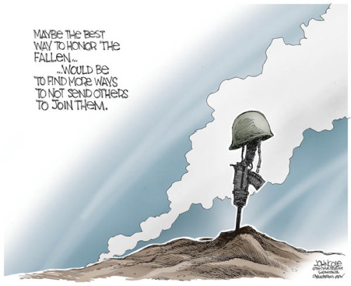 """Maybe the best way to honor the fallen… …would be to find more ways not to send others to join them."" (via John Cole Cartoons » In remembrance)"