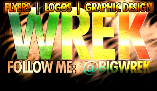 @bigwrek on twitter for GRAPHIC DESIGN