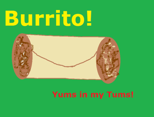 The things I find on Hunter's computer…and he doesn't even LIKE burritos!