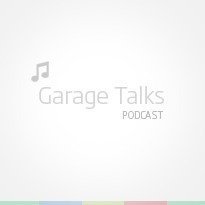 Garage Talks Episode #2