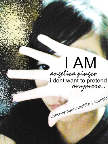 "i am angelica pingco and i dont want to pretend anymore  THE ""I"" MOVEMENT : BE PART OF A MOVEMENT TO INSPIRE THE WORLD! send me a link of your photo or submit it here"