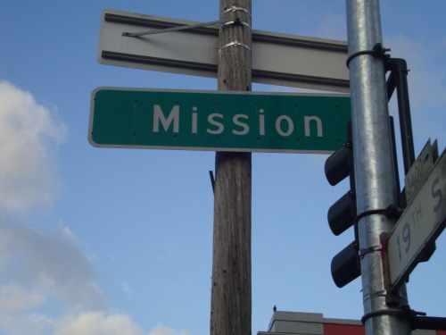 R. Boogie Snaps La Mission (The Mission District) My girlfriend has the luxury of traveling to all corners of the globe for work. She typically frequents Australia and Hawaii a couple times a year but a current assignment enabled her to visit a deeply rooted section of western America: La Mission, San Fransisco. If you are unfamiliar with The Mission District of San Francisco, this neighborhood has some serious cultural roots and history. The Yelamu Indians inhabited the Mission District for over 2,000 years and the area has been the bearer of successes and failures dating back to the Mexican-American War and American Gold Rush, giving the area a cultural one-stop-shop for one-of-kind art and history. For the next few days we'll be posting some snapshots of this amazing city right in America's own back yard. For more information on the area click here.