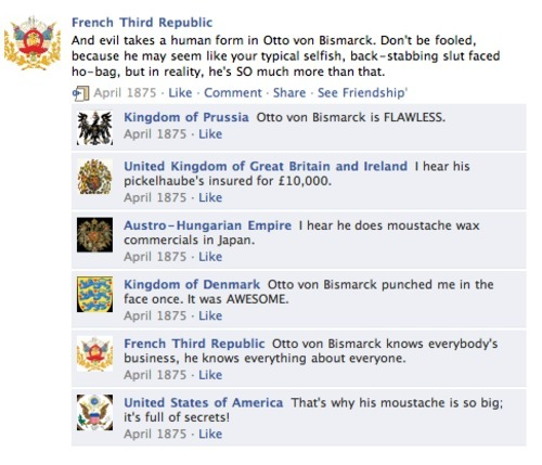 "polyesterspectre:  Not WWI, but more History Facebook! Mean Girls quotes work with EVERYTHING. No exceptions.  ""That's why his moustache is so big: it's full of secrets!"""