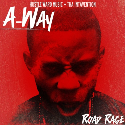 Click the album cover to CHECK OUT A-WAY's 2nd project SPONSERED BY DATPIFF thats blazing the streets! #ROADRAGE!!!! #YERR