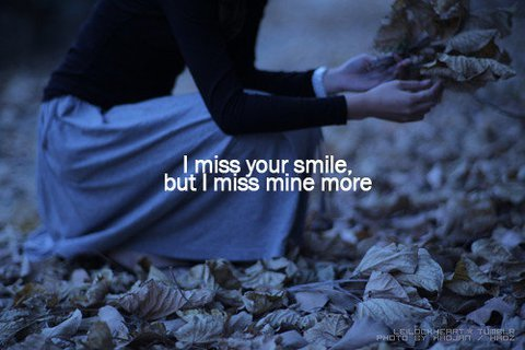 Miss Your Smile (via icanread)  Oh god! You've contracted Nonsmileous Painfilious, a horrible disease that prevents infected people from forming a smile by constricting the muscles of the jaw and the nerves in your skull. It's painful, it's incurable, and you'll have to eat mostly soft food for the rest of your life. Unfortunate, but you will learn to deal with this.  Wait. I just realized I made that disease up. It doesn't exist. Turns out you can still smile, and it requires little to no effort and you can do it whenever you want. So if you miss your smile, you can just do it right now and you won't have to miss it any longer.  Wait. Wait. Wait. I get it. You're saying that you miss your smile because you're lonely and sad and so you can't smile because you're so depressed you spend all of your time walking at dusk, picking up dead leaves and thinking about smiles and how you don't see smiles and how you can't smile. The easy solution here would be to just smile and be done with it.  WAIT. WHY ARE THOSE TWO LINES OF TEXT SO CLOSE TO EACH OTHER VERTICALLY?