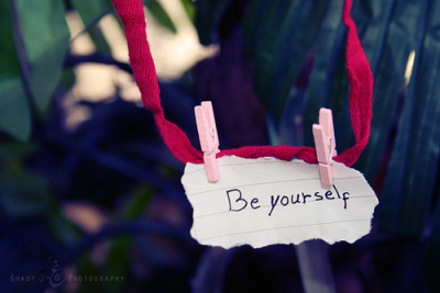 Be yourself :))