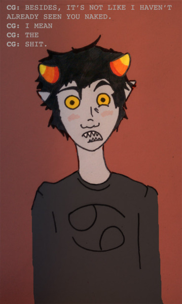 karkat, you voyeur. i was playing with someone on zingled who was playing karkat and i was playing bro and for some reason that kind of devolved into a weird voyeur/exhibitionist thing with bro and his website and viewports etc. anyway i'm trying to make a comic out of it or something but we'll see how that goes.