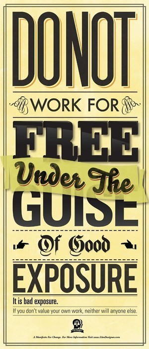 Do not work for free under the guise of good exposure.
