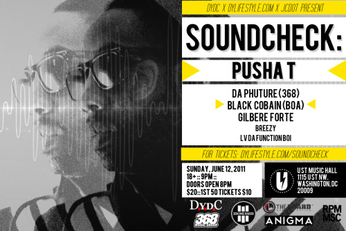 DYDC presents: SOUNDCHECK w/ Pusha-T - @BlackCobain 06.12.11 | TICKET PURCHASE HERE