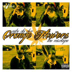 ORANGE FLOWERS MIXTAPE 4/20 #$.O.E #4DUB DOWNLOAD OFF DATPIFF.COM