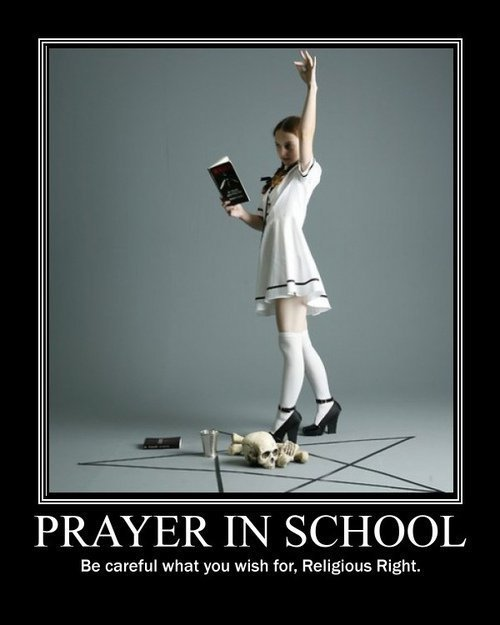 sunombreenvano:  Wicca FTW!  Think about it. If you want prayer in schools, you're going to have to allow every single faith that partakes in prayer to pray in schools as well, not just Christianity.  But what's this, the Christian Right kicks up a fuss about Pagans and Wiccans and Satanists, Muslims, Hindus, Buddhists etc praying in schools alongside their good little Christian children?  Why then, that makes you hypocrits, doesn't it?  It's either all or nothing. Deal with it. And personally, I think prayer (and religion in general) should be banned from schools except in the Religious Studies classes. And I think those classes should cover everything, not just the prettyfull stuff. And I think it should be taught as exactly what it is. Bullshit stories made up to make adults feel better about death.  ~Mooglets