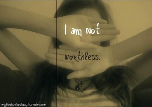 "I am not worthless. THE ""I"" MOVEMENT : BE PART OF A MOVEMENT TO INSPIRE THE WORLD! send me a link of your photo or submit it here"
