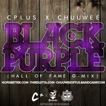 Local Great C-Plus. Sacramento Reppin'Black and Purple (Hall of Fame G-Mix) feat. Chuuwee by C Plus
