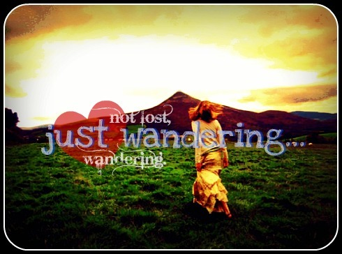 dreamingwithabandon:  because not all who wander are lost… <33
