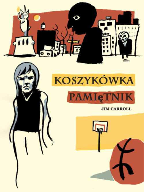 "cetaitcalvin:  This was my entry to the 50 watts polish book cover contest. It was a polish edition of ""The Basketball Diaries."" I didn't place high or anything but you can see my entry posted on the site with all the other entries. It was a really fun contest and really well managed. http://50watts.com/#1542390/Polish-Book-Cover-Contest-Winners Check it out, and check out the website too it's really great. And man did some great artists enter."